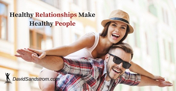 Healthy Relationships Make Healthy People