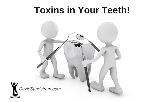 Toxins in your teeth