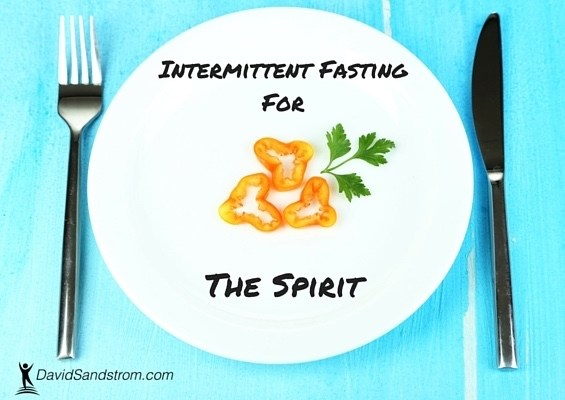 Intermittent Fasting For The Spirit